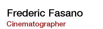 Frederic Fasano :: Cinematographer